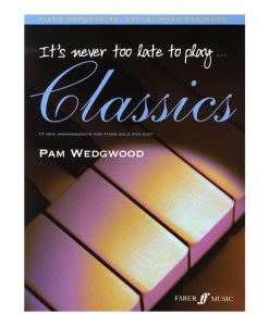Its Never Too Late To Play Classics Piano