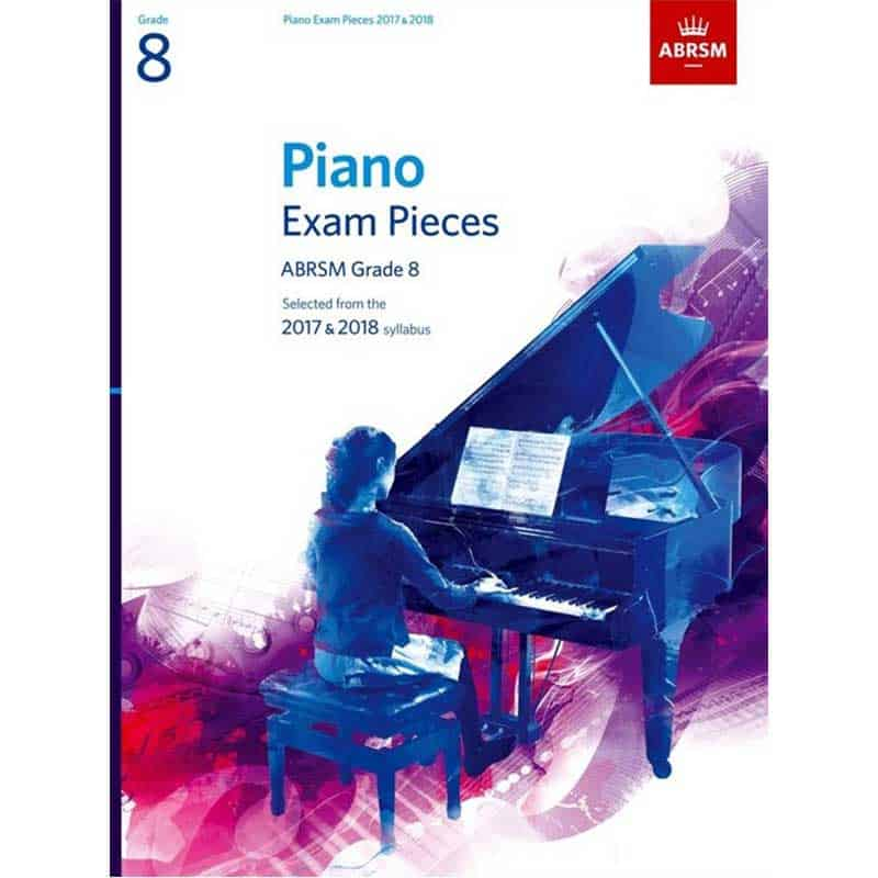 A/B Piano Exam Pieces  Grade 8 2017 - 2018