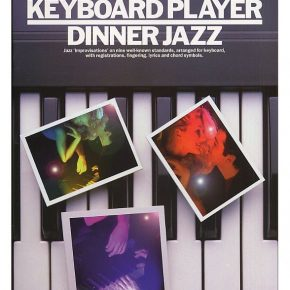 Complete Keyboard Player Dinner Jazz