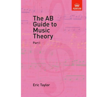 Eric Taylor: The AB Guide to Music Theory, Part I