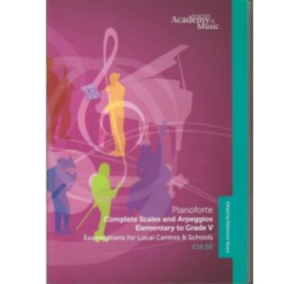 Royal Irish Academy of Music (RIAM) - Pianoforte, Complete Scales and Arpeggios: Elementary to Grade 5.