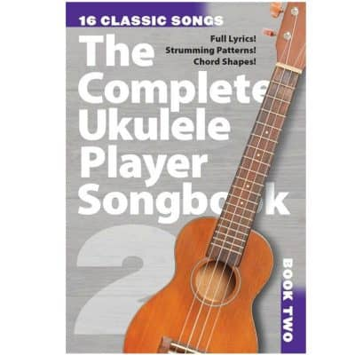 The Complete Ukulele Player Songbook 2