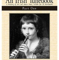 An Irish Tunebook: Part 1