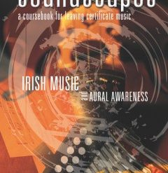 Soundscapes: A Coursebook for Leaving Certificate Music   Irish Music