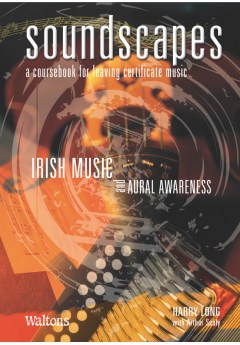 Soundscapes: A Coursebook for Leaving Certificate Music | Irish Music