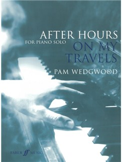 Pam Wedgwood: After Hours On My Travels