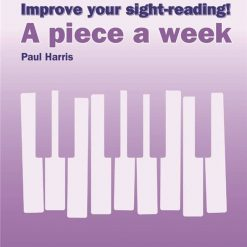 Improve Your Sight-Reading! A Piece A Week - Piano Grade 1