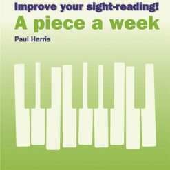 Improve Your Sight-Reading! A Piece A Week - Piano Grade 2