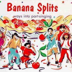 Banana Splits: Ways Into Part-Singing