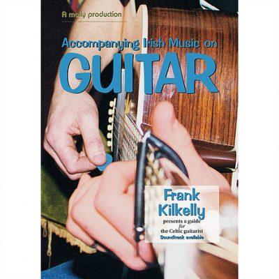 Accompanying Irish Music on Guitar Book by Frank Kilkelly