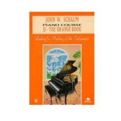 John W. Schaum: Piano Course D The Orange Book