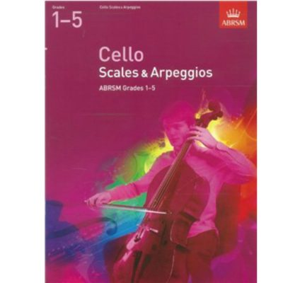 ABRSM Cello Scales and Arpeggios Grades 1 - 5