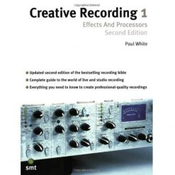 Creative Recording 1: Effects and Processors: Second Edition
