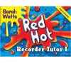 Red Hot Recorder Tutor 1 - Descant Student