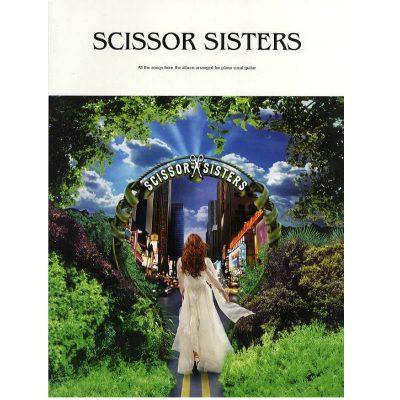 Scissor Sisters: Scissor Sisters: Piano, Vocal and Guitar