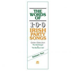 The Words Of 100 Irish Party Songs Vol. 2