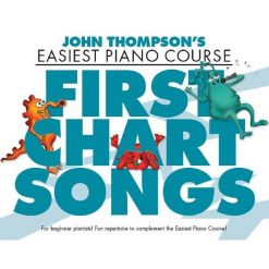 John Thompson's Easiest Piano Course WMR101299R: First Chart Songs